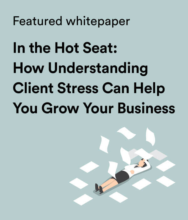 Whitepaper: In the Hot Seat: How Understanding Client Stress Can Help You Grow Your Practice